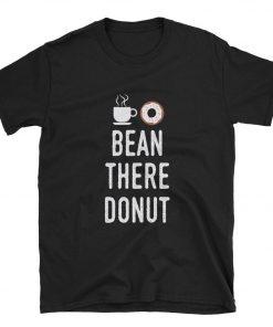 Bean There Donut T-Shirt PU27