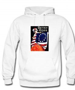 Betsy Ross Flag 1776 USA Hoodie PU27