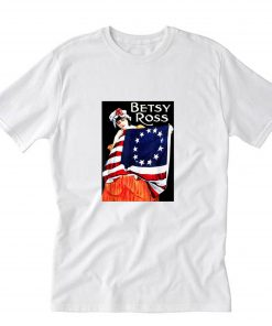 Betsy Ross Flag 1776 USA T-Shirt PU27