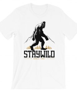 Bigfoot Stay Wild T-Shirt PU27