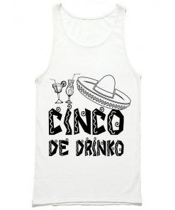 Cinco De Drinko Tank Top PU27