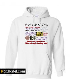 Friends TV Show Quote Hoodie PU27