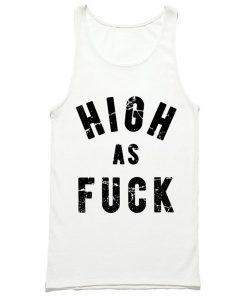 High as Fuck Tank Top PU27