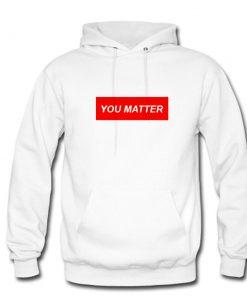 You Matter Hoodie PU27