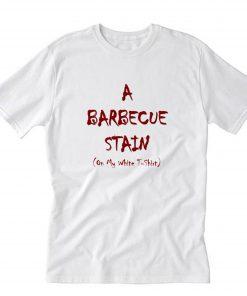 bbq stain on my white T-Shirt PU27