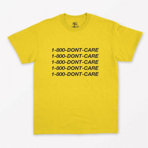 1-800 DONT CARE T-Shirt PU27