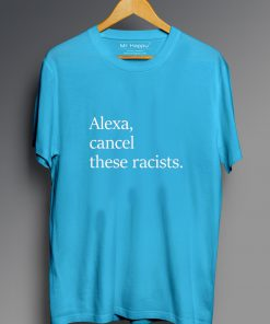 Alexa Cancel These Racists T-Shirt PU27