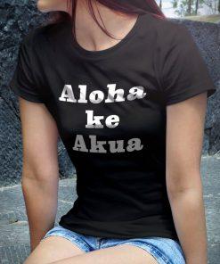 Aloha Ke Akua T-Shirt PU27