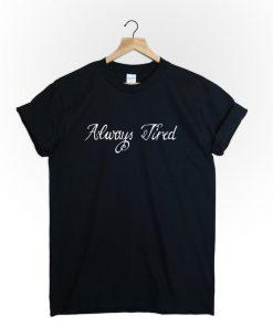 Alway Tried T-Shirt PU27