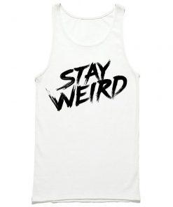 Stay Weird Tank Top PU27