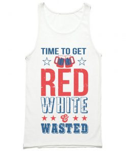 Time to Get Red White & Wasted Tank Top PU27