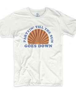 Vintage Style Party Till The Sun Goes Down T-Shirt PU27