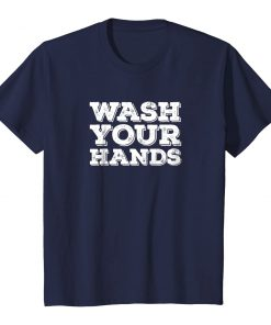 Wash Your Hands T-Shirt PU27