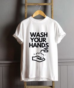 Wash your hands TShirt PU27