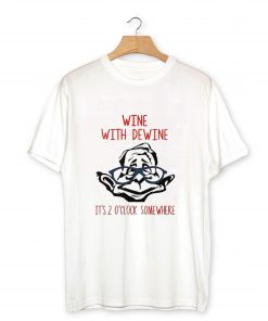 Wine With Dewine T-Shirt PU27