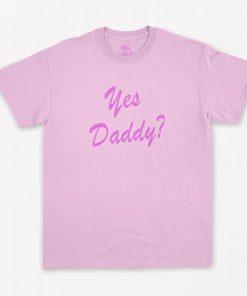 Yes Daddy T-Shirt PU27