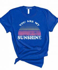 You Are My Sunshine T-Shirt PU27