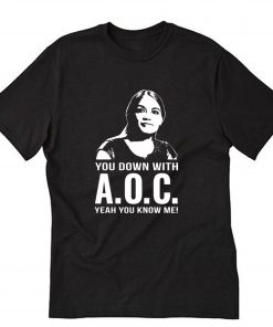 You down with AOC T-Shirt PU27