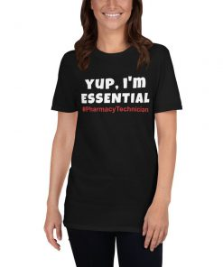 Yup Im Essential Pharmacy Technician T-Shirt PU27