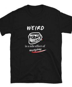 weird T-Shirt PU27
