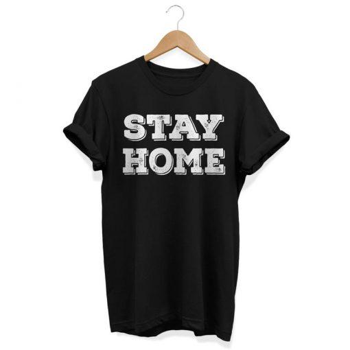 Stay Home TShirt PU27