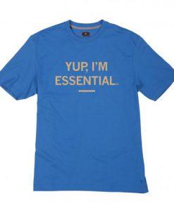 Yup I'm Essential T Shirt PU27