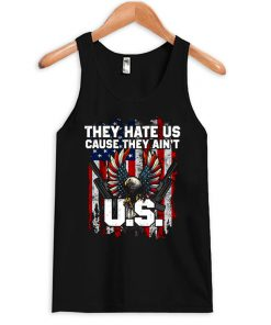 they hate us cause they ain't Tanktop PU27