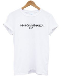 1-844-Gimme Pizza T-shirt PU27