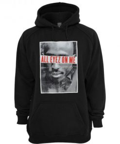 All Eyez On Me 2Pac Hoodie PU27