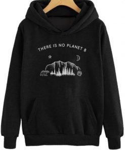 There is No Planet B Hoodie PU27
