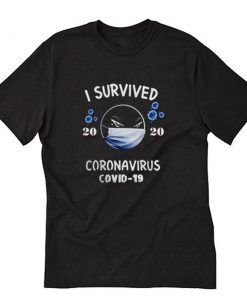 2020 I Survived Coronavirus Covid19 T-Shirt PU27