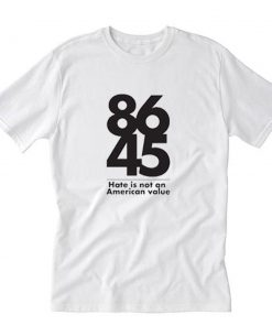 8645 Hate is not a family value T-Shirt PU27