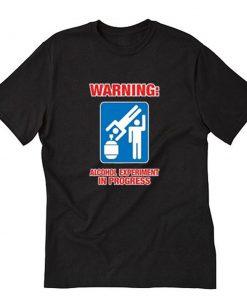 Alcohol Experiment Sign T-Shirt PU27
