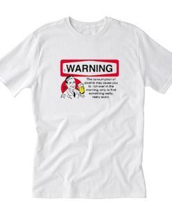 Alcohol Warning Really Scary T-Shirt PU27