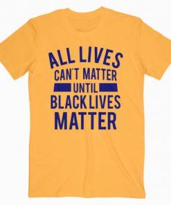 All Lives Can t Matter T-Shirt PU27