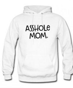 Asshole Mom Hoodie PU27