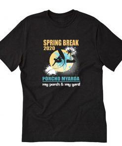 Spring Break 2020 T-Shirt PU27
