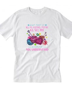 What Part Of Don't You Understand T-Shirt PU27