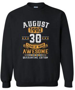 August 1990 30th Birthday Quarantine 2020 Gift 30 Years Old Sweatshirt PU27